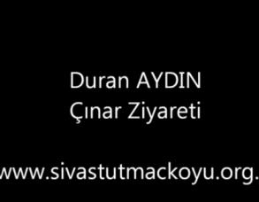 Duran AYDIN Çınar Ziyareti