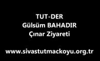 Gülsüm BAHADIR Çınar Ziyareti