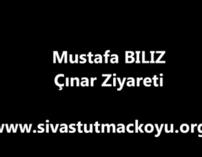 Mustafa BILIZ – Çınar Ziyareti