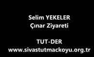 Selim YEKELER Çınar Ziyareti
